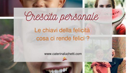 Le chiavi della felicità Caterina Luchetti Natural Coach