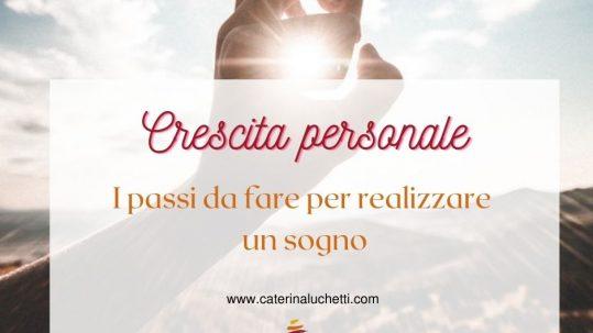 Realizzare un sogno Caterina Luchetti Natural Coach